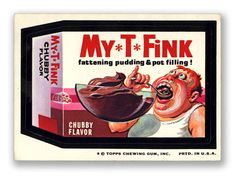 Wacky Packages Topps 7th Series: My-T-Fink Desert