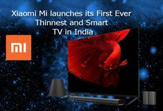 China-based electronics and software company Xiaomi Mi Launches its First Ever Thinnest and Smart TV in India with an unbelievable price tag and amazing features. First Ever, Smart Tv, Software, Product Launch, India, China, Technology, Electronics, Tecnologia