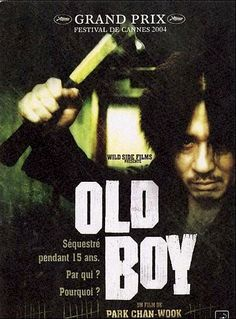 Old boy - Chan-wook Park, 2003 One of my faves but the original version NOT the remake!