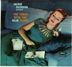 Jackie Gleason - The Torch With The Blue Flame