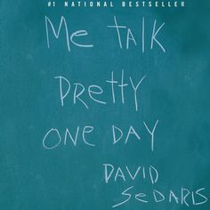 David Sedaris - All of his books are great.