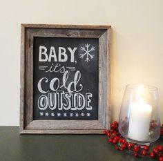 Holiday Chalkboard Sign - Chalkboard Art - Baby It's Cold Outside Christmas Decor - Framed Chalkboard Decor- Winter Wedding Sign. $105.00, via Etsy.