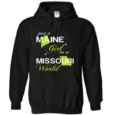 (MEJustXanhChuoi001) Just A Maine Girl In A Missouri Wo - #shirt ideas #pink shirt. ACT QUICKLY => https://www.sunfrog.com/States/MEJustXanhChuoi001-Just-A-Maine-Girl-In-A-Missouri-World-3175-Black-Hoodie.html?68278