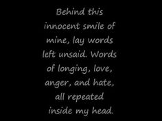 It's amazing what a little innocent smile can hide. It's so much easier than trying to make people understand...They never do..