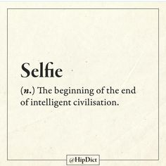 Selfies are linked to psychosis and narcissism. Funny True Quotes, Sarcasm Quotes, Words Quotes, Funny Memes, Hilarious, Jokes, Sarcastic Words, Sarcastic Humor, Weird Words