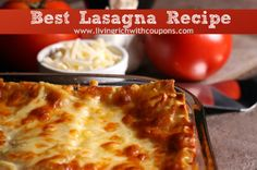 Living Rich With CouponsBest Lasagna Recipe - Best Ever Lasagna Recipe - Family Recipe -
