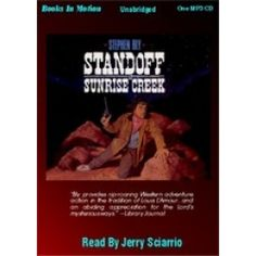 Click on pin to get Standoff at Sunrise Creek by Stephen Bly (Stuart Brannon Series). Western adventure novel. Brannon heads home to Arizona Ranch, but finds it occupied by those who claim to hold a Spanish land grant on the property. He is soon joined by friends, neighbors & soldiers tracking down a band of Apaches to defend his home. While Miss Harriet Reed provides a distraction for the ex-lawman. Read by Jerry Sciarrio. App. 6 Hrs. 6 CDs. Rated G. MP3 download. $9.99