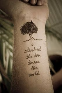 """I climbed the tree to see the world..."" #wrist #tattoo"
