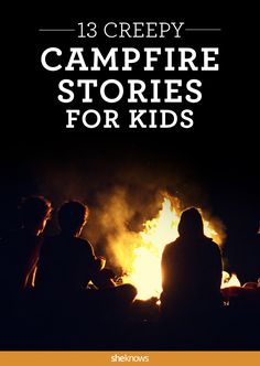 Must pin to plan your camping trip! 13 campfire stories spooky enough to get your kids to snuggle close