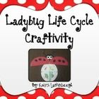 Ladybug Life Cycle Craftivity    Get ready for some hands-on fun with this ladybug craftivity!  Makes a great addition to a unit study on insects o...