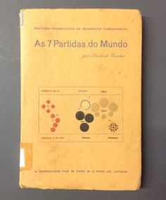 As 7 Partidas do Mundo Paulo de Cantos 1938 Soc. Grafica da Povoa