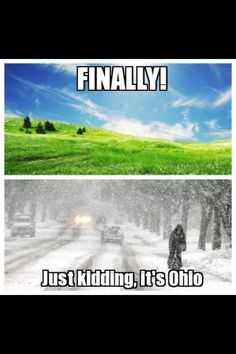 Spring is finally here! Just kidding. It's Michigan. My Ohio, State Of Michigan, Michigan Quotes, Ohio Memes, Ohio Weather, Cleveland Rocks, Weather Memes, Just Kidding, Humor