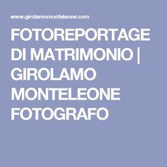 FOTOREPORTAGE DI MATRIMONIO | GIROLAMO MONTELEONE FOTOGRAFO