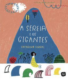 A Sereia e os Gigantes. Illustrations by Catarina Sobral, in stock £11.20.