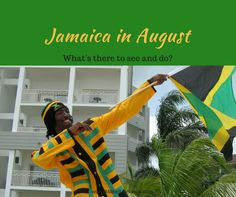 What's Jamaica like in August. What is the weather like in August. What is there to see and do in Jamaica in August.  Read our blog post to learn more.  Things to do in Jamaica in August.