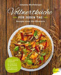 Kochbuch Vollewertküche, gesunde Rezepte mit Vollkorn, Getreide und Gemüse, vegetarische Rezepte. Rezension und Buchvorstellung