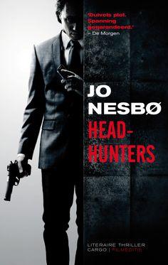 Jo Nesbo - Headhunters (november 2012) Fantastische thriller! (WH) Stieg Larsson, Head Hunter, Nikolaj Coster Waldau, Dark Winter, Match Me, Thrillers, Lund, My Books, Film