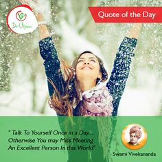 """#QuoteoftheDay  """"Talk To Yourself Once in a Day... Otherwise You may Miss Meeting  An Excellent Person In this World""""  - Swami Vivekananda"""