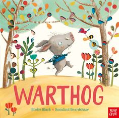 Warthog, by Birdie Black and Rosalind Beardshaw. Find out more: http://nosycrow.com/product/warthog/