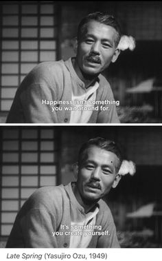 Late Spring By Yasujirō Ozu Film Quotes, Poetry Quotes, Mood Quotes, Cool Words, Wise Words, Citations Film, Movie Lines, Thing 1, Beautiful Words
