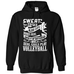 """SUCK ✓ IT UP BUTTERCUP, REAL GIRLS PLAY VOLLEYBALL!!***CLICK ON -STYLE- TO CHOOSE T-SHIRT OR HOODIE. """"SWEAT DRIES, BLOOD CLOTS, BONES HEAL. SUCK IT UP BUTTERCUP, ONLY REAL GIRLS PLAY VOLLEYBALL!!volleyball, volleyball shirt, volleyball shirt for girl"""