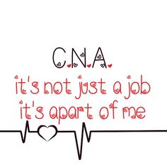 i am a cna i love and cna and i appreciate everything that cna s