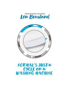 Normal's Just a Cycle on a Washing Machine by Len Bourland