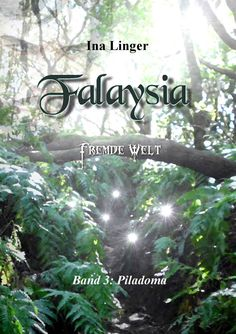Falaysia - Fremde Welt - Band III: Piladoma eBook: Ina Linger: Amazon.de: Kindle-Shop