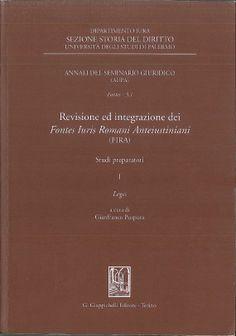 Revisione ed integrazione dei Fontes Iuris Romani Anteiustiniani (FIRA). G. Giappichelli editore, 2012