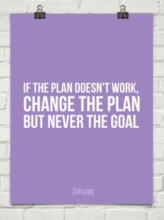 """#quote """"if the plan doesn't work, change the plan but never the goal"""" #inspiration #youcandoit - Click image to find more Quotes Pinterest pins"""