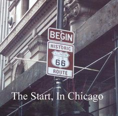 Illinois:  Start of Historic Route 66 in Chicago.