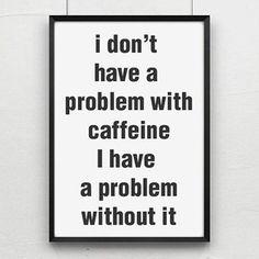 Follow us on Instagram @coffeenotcoffee www.coffeenotcoffee.com.au Coffee Quote
