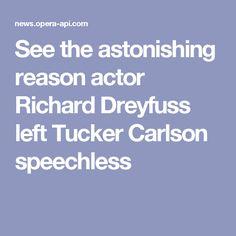 See the astonishing reason actor Richard Dreyfuss left Tucker Carlson speechless