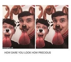 So cute I mean just look at Dan he is clearly the hottest person ever