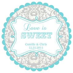 Love Is Sweet Wedding Labels Round Stickers For Favors Any Colors By Stickerchic On Etsy Https Www Listing 89259420