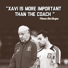 So true! My favorite player ever! Xavi!