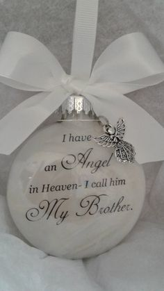 I have an Angel in Heaven Brother Memorial Ornament w/Charm Sympathy Gift Death of Sibling Loss of Loved One Bereavement Condolences Bauble Christmas Angels, Christmas Bulbs, Christmas Crafts, Christmas Decorations, Christmas Ideas, Candle Decorations, Beach Christmas, Christmas Candle, Christmas Scenes