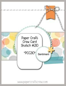 Welcome to the Paper Craft Crew Card Sketch Challenge 210 (PCC210) hosted by Pam…