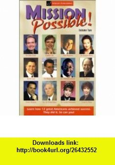 Mission Possible, Volume 2 (9781885640857) John Gray, Barry Sears, Tom Hopkins, David Wright , ISBN-10: 1885640854  , ISBN-13: 978-1885640857 ,  , tutorials , pdf , ebook , torrent , downloads , rapidshare , filesonic , hotfile , megaupload , fileserve