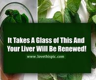 It Takes A Glass of This And Your Liver Will Be Renewed!