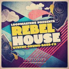 Loopmasters Present Rebel House from Loopmasters
