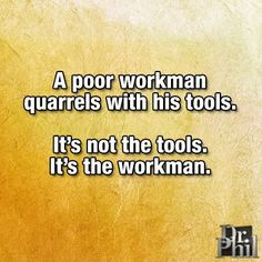 Makes sense. Know your tools and they will always be eadier to use. Dr Phil Family, Words Worth, Family First, Things To Know, Knowing You, Wisdom, Humor, Sayings, Reading