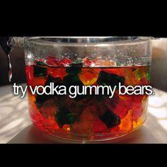 Vodka Gummy Bears Bucket List. Before I Die.
