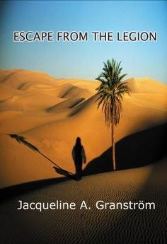 """Escape From the Legion"" - Shanghaied Swede Is Forced Into the Foreign Legion in Gritty Novel"