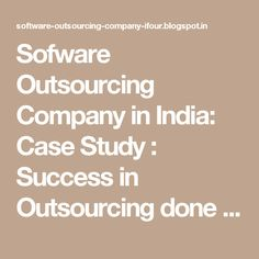 Sofware Outsourcing Company in India: Case Study : Success in Outsourcing done by Software outsourcing companies #eCommerceSolutionProvider #E-commerceSolutionProvider #SoftwareDevelopmentCompanyIndia #ASP.NETCompanyIndia
