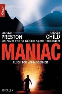 Maniac: Fluch der Vergangenheit: Ein neuer Fall für Special Agent Pendergast (Droemer) - Douglas Preston,  Lincoln Child