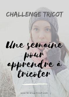 Apprenez les bases du tricot en une semaine grâce à un challenge. Vidéos explicatives et parfaitement GRATUITES!