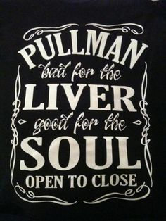Pullman bad for the liver, good for the soul Washington State University, Alma Mater, I Love To Laugh, College Life, Make Me Happy, Sorority, Wise Words, Funny Quotes, Wsu Football