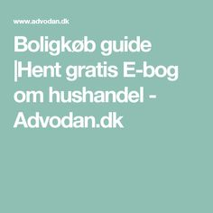 Boligkøb guide  Hent gratis E-bog om hushandel - Advodan.dk