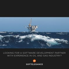 Looking for a software development partner with experience in oil and gas industry? www.softelegance.com